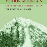 Motion Mountain: The Adventure of Physics: The Quantum of Change (Volume 4)