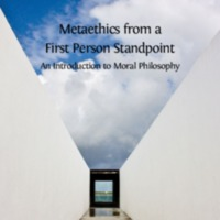 Meta ethics from a First Person Standpoint : An Introduction to Moral Philosophy