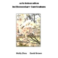 Arts Integration in Elementary Curriculum: 2nd<br /> Edition