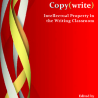 Copy(write): Intellectual Property in the Writing Classroom