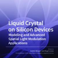 Liquid_Crystal_on_Silicon_Devices_Modeling_and_Advanced_Spatial_Light_Modulation_Applications.pdf