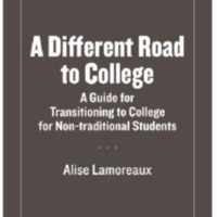 A-Different-Road-To-College-A-Guide-For-Transitioning-To-College-For-Non-traditional-Students-1540916526.pdf