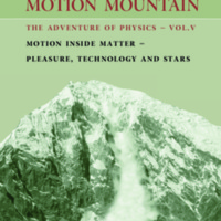 Motion Mountain: The Adventure of Physics: Motion Inside Matter - Pleasure, Technology and the Stars (Volume 5)