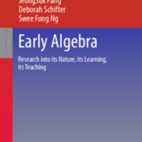 Early Algebra: Research into its Nature, its Learning, its Teaching